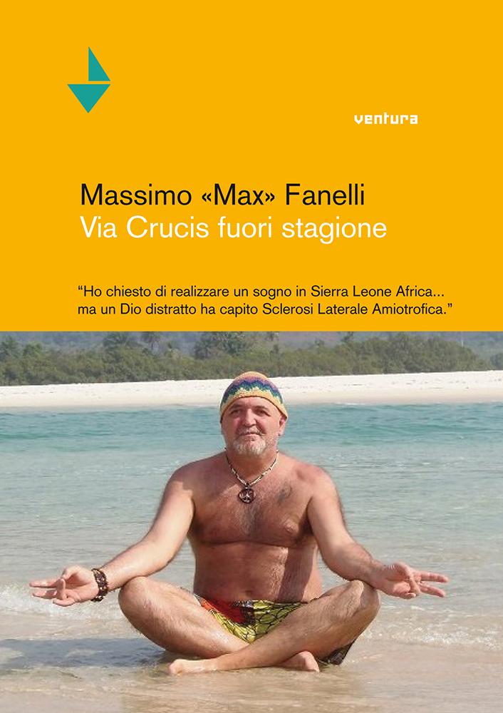 Massimo Max Fanelli - Via Crucis fuori stagione